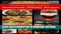 Ebook Homemade Holiday Recipes - 80+ Recipes for Home-Cooked Holiday Magic Free Read