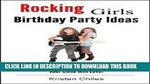 Ebook Rocking Girls Birthday Party Ideas: 4 Must-See Birthday Party Ideas Your Child Will Love