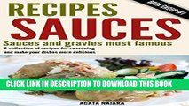 Ebook ## Recipes Sauces - Sauces and gravies most famous: A collection of recipes for seasoning