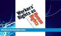 Big Deals  Workers  Rights as Human Rights  Full Ebooks Most Wanted