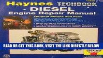 [READ] EBOOK Haynes Diesel Tech Book Engine Repair Manual: General Motors   Ford (Haynes