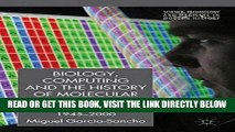 Read Now Biology, Computing, and the History of Molecular