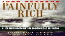 [BOOK] PDF Painfully Rich: J. Paul Getty and His Heirs New BEST SELLER