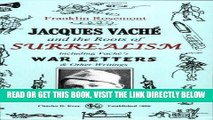 [Free Read] Jacques Vaché and the Roots of Surrealism: Including Vache s War Letters and other