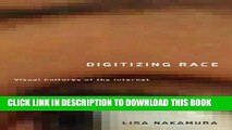 [Free Read] Digitizing Race: Visual Cultures of the Internet (Electronic Mediations) Full Online