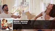 Befikre - Title Song - Aditya Chopra - Ranveer Singh - Vaani Kapoor HD - HDEntertainment