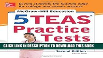 Read Now McGraw-Hill Education 5 TEAS Practice Tests, 2nd Edition (Mcgraw Hill s 5 Teas Practice