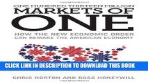[Ebook] One Hundred Thirteen Million Markets of One - How The New Economic Order Can Remake The