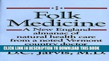 Ebook Folk Medicine: A New England Almanac of Natural Health Care From a Noted Vermont Country