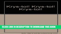 Read Now Krys-tol! Krys-tol! Krys-tol! Download Book