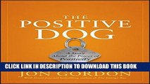 [PDF] The Positive Dog: A Story About the Power of Positivity Download Free