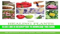 Best Seller The Healing Plants Bible: The Definitive Guide to Herbs, Trees, and Flowers Free