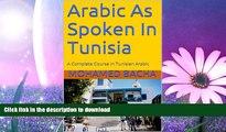READ  Arabic As Spoken In Tunisia: A Complete Course in Tunisian Arabic (Explore Tunisian Culture