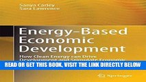 [New] Ebook Energy-Based Economic Development: How Clean Energy can Drive Development and