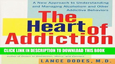 Best Seller The Heart of Addiction: A New Approach to Understanding and Managing Alcoholism and