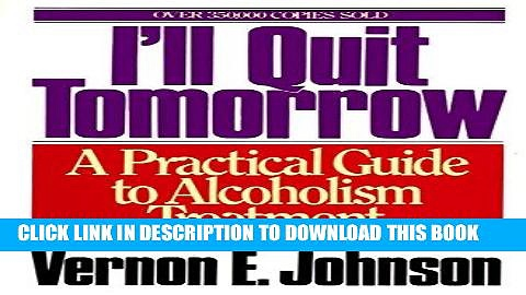 Best Seller I ll Quit Tomorrow: A Practical Guide to Alcoholism Treatment Free Read