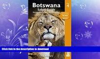 READ  Botswana Safari Guide: Okavango Delta, Chobe, Northern Kalahari (Bradt Travel Guide)  GET