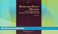 Big Deals  Sarbanes Oxley Manual: A Handbook for the Act and SEC Rules  Full Read Most Wanted