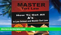 Books to Read  Master Tort Law  How To Get All A s in Law School and Master Tort Law (Tort law,