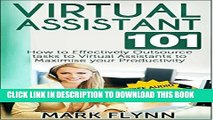 [PDF] FREE Virtual Assistant: 101- How to Effectively Outsource Tasks to Virtual Assistants to