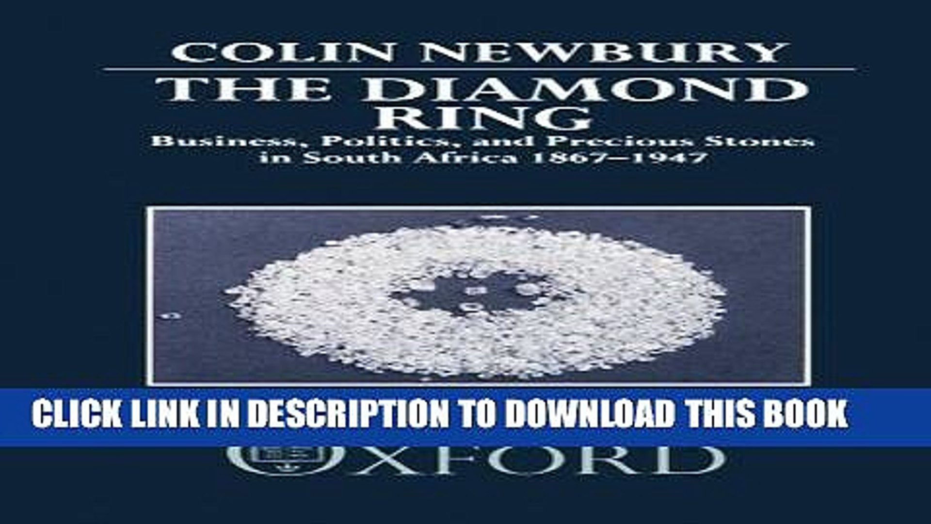 [New] Ebook The Diamond Ring: Business, Politics, and Precious Stones in South Africa, 1867-1947