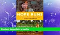 EBOOK ONLINE  Hope Runs: An American Tourist, a Kenyan Boy, a Journey of Redemption FULL ONLINE