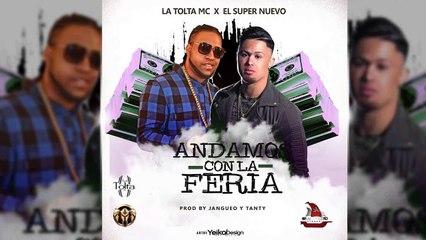 El Super Nuevo - Andamos Con La Feria ft. La Tolta MC [Official Audio]