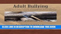 [Ebook] Adult Bullying--A Nasty Piece of Work:: Translating Decade of Research on Non-Sexual
