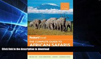FAVORITE BOOK  Fodor s The Complete Guide to African Safaris: with South Africa, Kenya, Tanzania,
