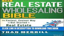 [Ebook] The Real Estate Wholesaling Bible: The Fastest, Easiest Way to Get Started in Real Estate