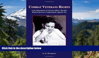 Must Have  Combat Veterans Rights to the U.S Department Of Veterans  Affairs, Benefits, Medical