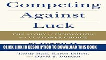 [PDF] FREE Competing Against Luck: The Story of Innovation and Customer Choice [Read] Online