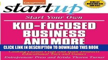 Read Now Start Your Own Kid Focused Business and More: Party Planning, Cooking Classes, Gift and