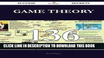 Read Now Game Theory 136 Success Secrets: 136 Most Asked Questions On Game Theory - What You Need