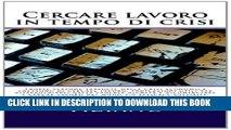 [PDF] Cercare lavoro in tempo di crisi: Troppe persone travolte dalla crisi economica smettono di