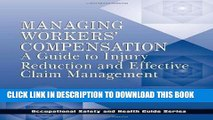 Read Now Managing Workers  Compensation: A Guide to Injury Reduction and Effective Claim