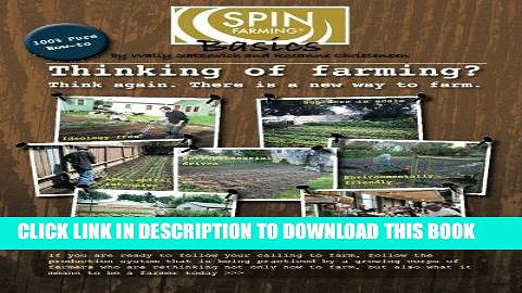 Read Now SPIN-Farming Basics: Thinking of Farming? Think again. There is a new way to farm PDF