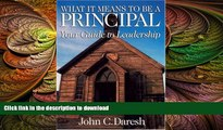 READ ONLINE What It Means to Be a Principal: Your Guide to Leadership READ NOW PDF ONLINE