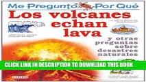 Read Now Por Que Los Volcanes Echan Lava? / I Wonder Why Volacanoes Blow Their Top (Mi Primera
