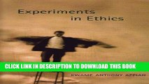 [EBOOK] DOWNLOAD Experiments in Ethics (Mary Flexner Lectures of Bryn Mawr College) READ NOW