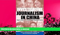 READ BOOK  Investigative Journalism in China: Eight Cases in Chinese Watchdog Journalism FULL