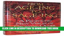 Ebook From Age-Ing to Sage-Ing: A Profound New Vision of Growing Older Free Read