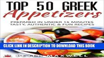 Ebook Top 50 Greek Recipes - Authentic Greek Cookbook for Hors d Oeuvre: Prepared in 15 Minutes or