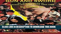 Read Now GUN AND SWORD: An Encyclopedia of Japanese Gangster Films 1955-1980 Download Online