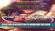 Read Now The New Whole Foods Encyclopedia: A Comprehensive Resource for Healthy Eating (Compass)