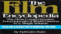 Read Now The Film Encyclopedia: The Most Comprehensive Encyclopedia of World Cinema in a Single