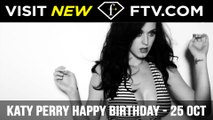 Katy Perry Happy Birthday - 25 Oct | FTV.com
