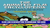 Read Now The Animated Film Encyclopedia: A Complete Guide to American Shorts, Features, and