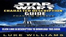Read Now Star Wars: Star Wars Character Description Guide (Phantom Menace) (Star Wars Character
