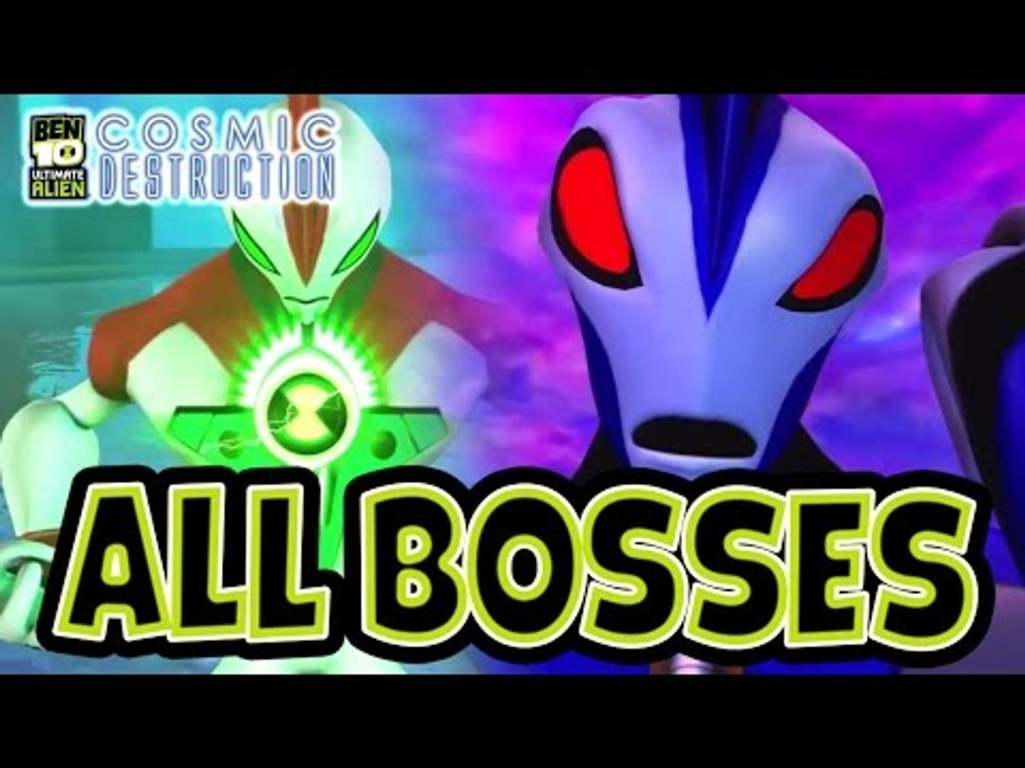 Ben 10 Ultimate Alien: Cosmic Destruction All Bosses | Boss Fights (PS3, X360, PS2, PSP, Wii)